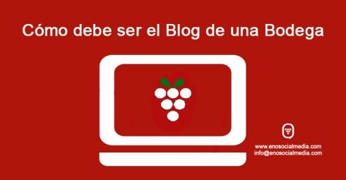 Cómo debe ser el Blog de una Bodega