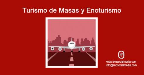 Turismo masificado y enoturismo