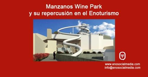 Manzanos Wine Park y el Enoturismo en La Rioja
