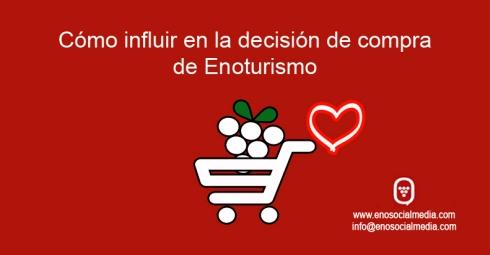 Cómo influir en la decisión de compra de Enoturismo